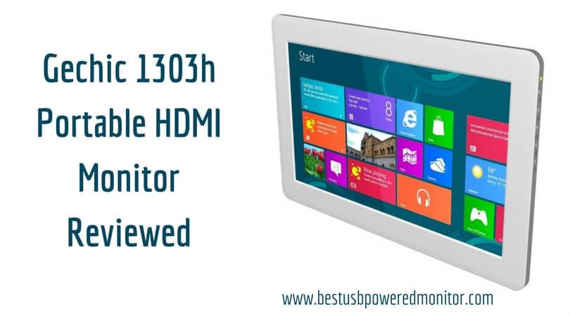 Gechic 1303h Portable HDMI Monitor Reviewed