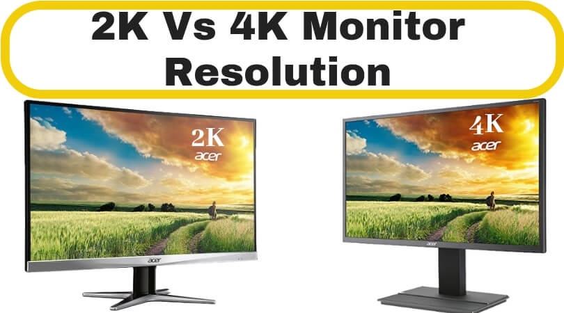 2K Vs 4K Monitor