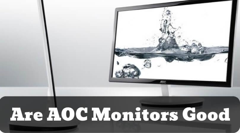 Are AOC Monitors Good (1)