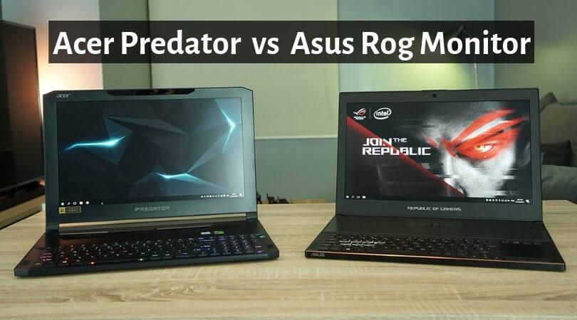 Acer Predator vs Asus Rog Monitor