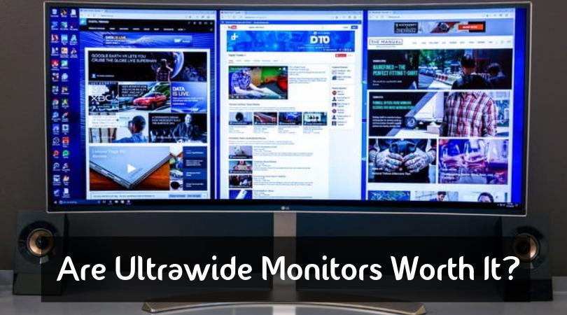 Are ultrawide monitors worth it?