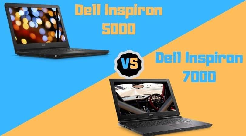 Dell-Inspiron-5000-vs-7000