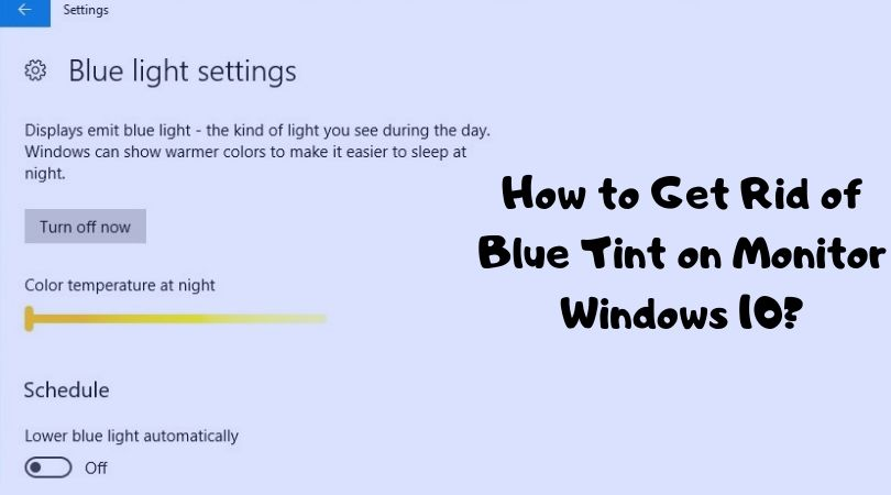 How to Get Rid of Blue Tint on Monitor Windows 10_