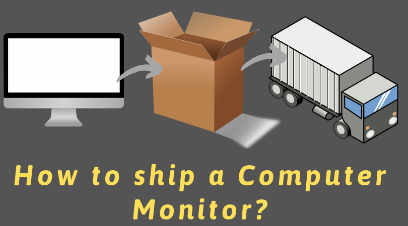 How to ship Computer Monitor