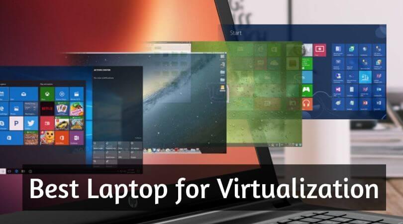 Best Laptop for Virtualization