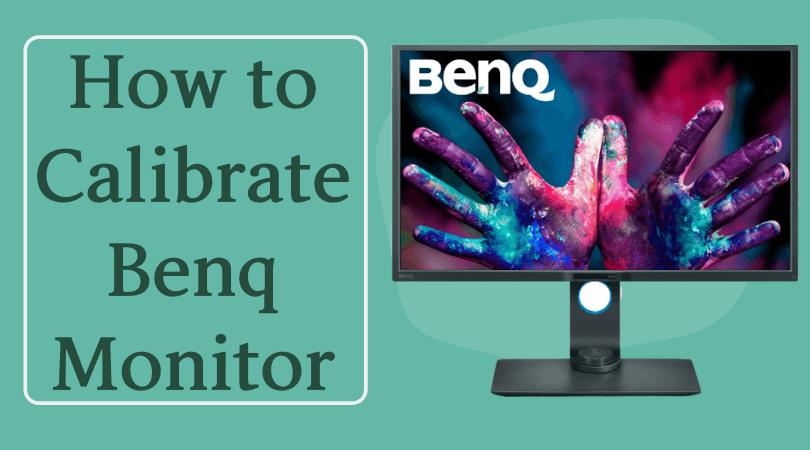 Calibrate Benq Monitor