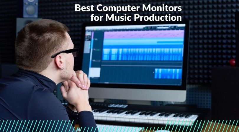 Best Computer Monitors for Music Production
