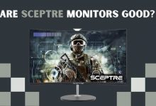 Are Sceptre monitors good_