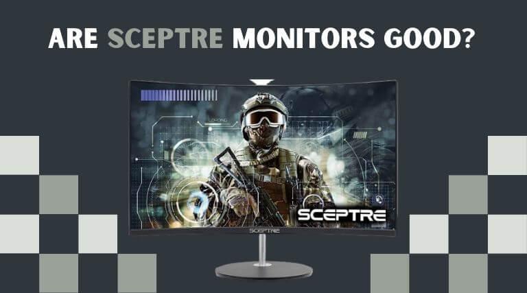 Are Sceptre monitors good_